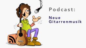 Neue Gitarrenmusik - Podcast