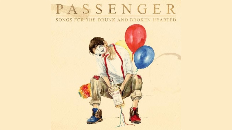 passenger songs drunk broken hearted