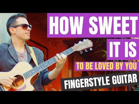 HOW SWEET IT IS - fingerstyle arrangement (James Taylor Version)